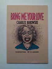 Bring Me Your Love by Charles Bukowski, illustrated by Robert Crumb 1st Edition
