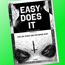 CRO | EASY DOES IT | CRO, DIE MASKE UND DER GANZE REST | Biographie (Buch)