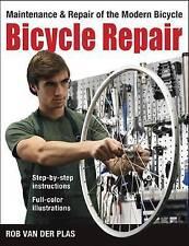 Bicycle Repair: Maintenance and Repair of the Modern Bicycle, Van der Plas, Rob,