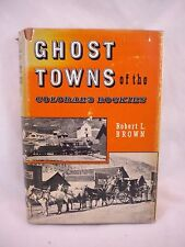 Ghost Towns of the Colorado Rockies Robert L. Brown 1971 History Old Photos