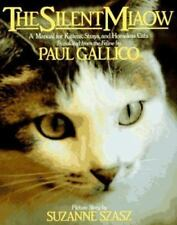The Silent Miaow: A Manual for Kittens, Strays, and Homeless Cats Gallico, Paul