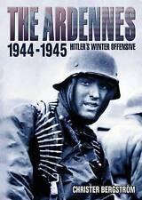 Ardennes 1944-1945: Hitler's Winter Offensive by Christer Bergstrom (Hardback, 2014)