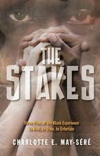 The Stakes: Three Plays of the Black Experience : To Heal, to Train, to...