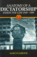 Anatomy of a Dictatorship : Inside the Gdr, 1949-1989, Paperback by Fulbrook,...