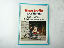 How To Fix Your Honda - 350 to 1000cc Four cylinder Motorcycle Manual Book 1975