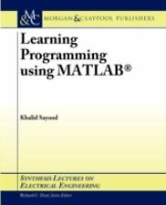 Learning Programming Using Matlab by Khalid Sayood (2006, Paperback)