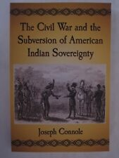 The Civil War and the Subversion of American Indian Sovereignty by Joseph Connol