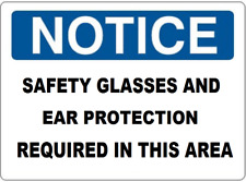 """NOTICE SAFETY GLASSES AND EAR PROTECTION REQUIRED SIGN (10"""" X 14"""" RIGID PLASTIC)"""