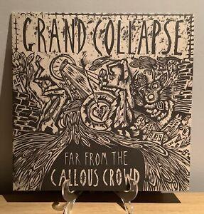 Grand Collapse - Far From The Callous Crowd LP Punk Vinyl Hardcore