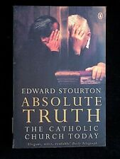 Absolute Truth: The Catholic Church Today by Edward Stourton (Paperback, 1999)