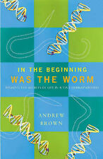 IN THE BEGINNING WAS THE WORM: FINDING THE SECRETS OF LIFE IN A TINY HERMAPHRODI