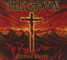 CROWN, THE-ETERNAL DEATH (UK IMPORT) CD NEW