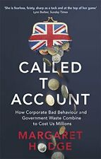 Called to Account: How Corporate Bad Behaviour and Government Waste Combine to C