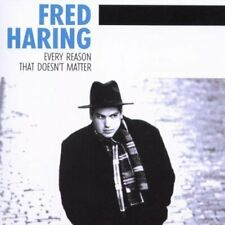Fred Haring Every reason that doesn't matter (2002)  [CD]