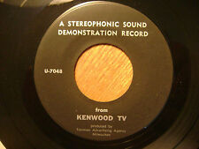 "KENWOOD TV 45RPM 7"" RECORD/ STEREOPHONIC SOUND DEMONSTRATION / MILWAUKEE WI/VG+"