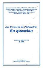 LES SCIENCES DE L'EDUCATION EN QUESTION / RECUEIL DES CAHIERS 23 A 28 DE 1999