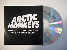 ARCTIC MONKEYS : WHY'D YOU ONLY CALL ME WHEN YOU'RE HIGH ? [ CD SINGLE ]