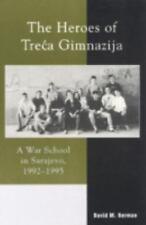 The Heroes of Treca Gimnazija: A War School in Sarajevo, 1992-1995