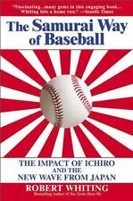 The Samurai Way of Baseball: The Impact of Ichiro and the New Wave from Japan (P
