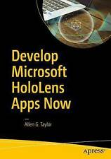 Develop Microsoft HoloLens Apps Now by Allen G. Taylor (Paperback, 2016)