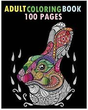 Adult Coloring Book 100 Pages : Stress Relieving Animal Designs by Five Five...