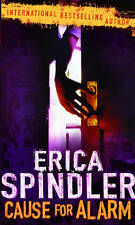 Cause for Alarm by Erica Spindler (Paperback) New Book