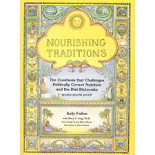 Nourishing Traditions-The Cookbook that Challenges Politically Correct Nutrition