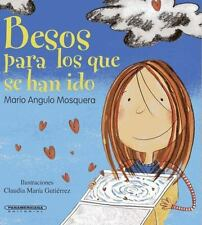 BESOS para LOS QUE SE HAN IDO Kisses for Those Who Have Moved Away: By Angulo...