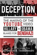 Deception : The Making of the YouTube Video Hillary and Obama Blamed for Benghaz