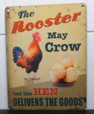 ROOSTER MAY CROW BUT HEN DELIVERS GOODS FARMYARD FARM KITCHEN METAL WALL SIGN