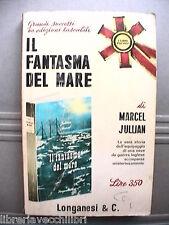 IL FANTASMA DEL MARE Marcel Jullian Seconda Guerra Mondiale Storia Marina WWII