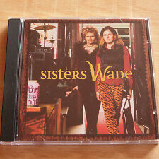 Sisters Wade (1999 US Import Self Titled 10-track Country CD, EX Disc, New Case)