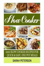 Slow Cooker Recipes: 1000 Slow Cooker Recipes for Quick and Easy, One Pot...
