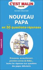 NOUVEAU PAPA EN 50 QUESTIONS REPONSES C'EST MALIN - XAVIER KREUTZER