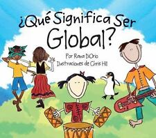 Qué Significa Ser Global? by Rana DiOrio (2009, Hardcover)