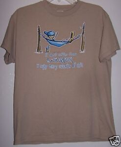 FUN T -W/i dont suffer from Laziness,size M