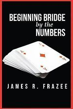 Beginning Bridge by the Numbers by James Frazee (2017, Paperback)