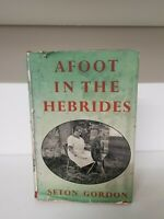Afoot in the Hebrides by Seton Gordon 1st Edition, 1950 Hardback (35a)