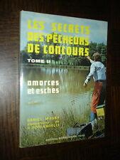 LES SECRETS DES PÊCHEURS DE CONCOURS - Tome II Amorces et esches - D.Maury 1980