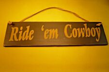 """Wood Sign-""""Ride 'em Cowboy""""-3 1/2 x 13""""-leather Strap for Hanging-Gift Corral"""