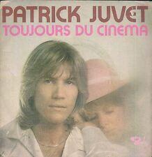 45 TOURS / 7' SINGLE--PATRICK JUVET--TOUJOURS DU CINEMA--1973