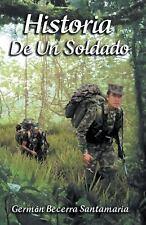 Historia de un Soldado by Germán Becerra Santamaría (2016, Paperback)