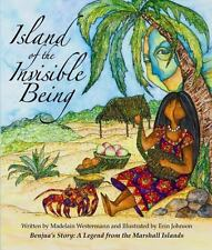 Island of the Invisible Being: Benjua's Story: A Legend from the Marshall Island
