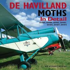De Havilland Moths In Detail: DH60, DH80, DH82, DH83, DH85, DH87, DH94, McKay, S
