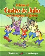 Celebra el Cuatro de Julio con Campeon el Gloton (Cuentos para-ExLibrary