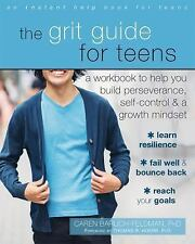 The Grit Guide for Teens: A Workbook to Help You Build Perseverance, Self-Contro