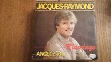45t  JACQUES RAYMOND----ANGEL EYES---