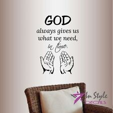 Vinyl Decal God Gives What We Need Phrase Quote Bible Religion Wall Sticker 2001