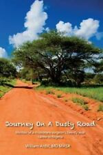 Journey On A Dusty Road: Memoir of a missionary surgeon's twenty year career in