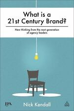 What Is a 21st Century Brand?: New Thinking from the Next Generation of Agency L